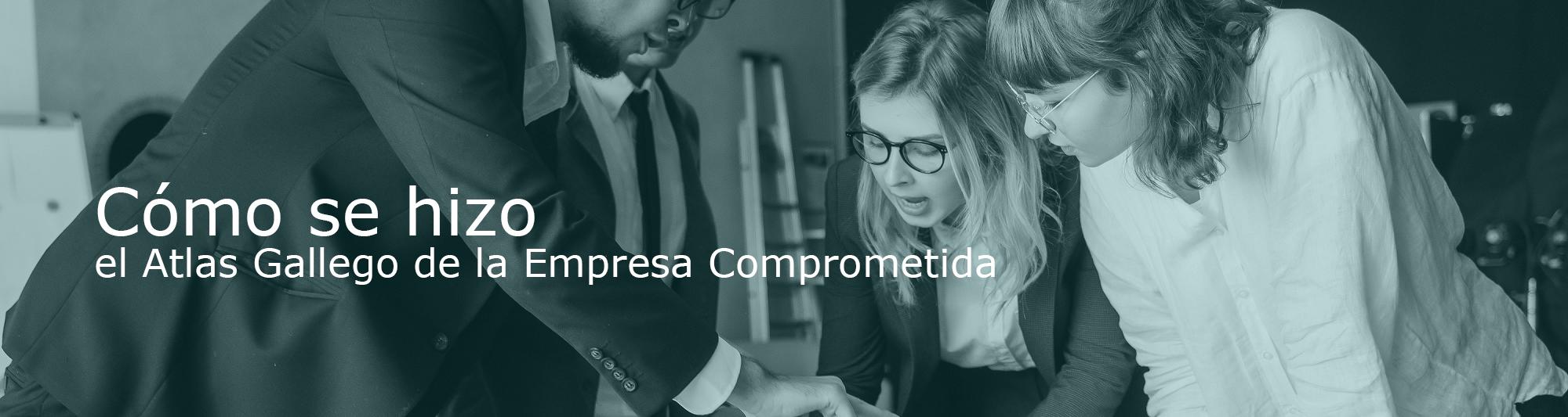 Como se hizo el Atlas Gallego de la Empresa Comprometida